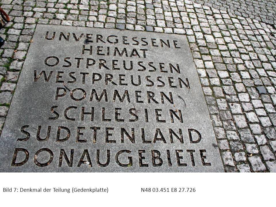 Bild 7: Denkmal der Teilung (Gedenkplatte) N48 03.451 E8 27.726