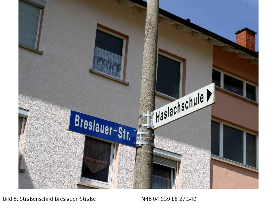 Bild 8: Straßenschild Breslauer Straße N48 04.939 E8 27.340