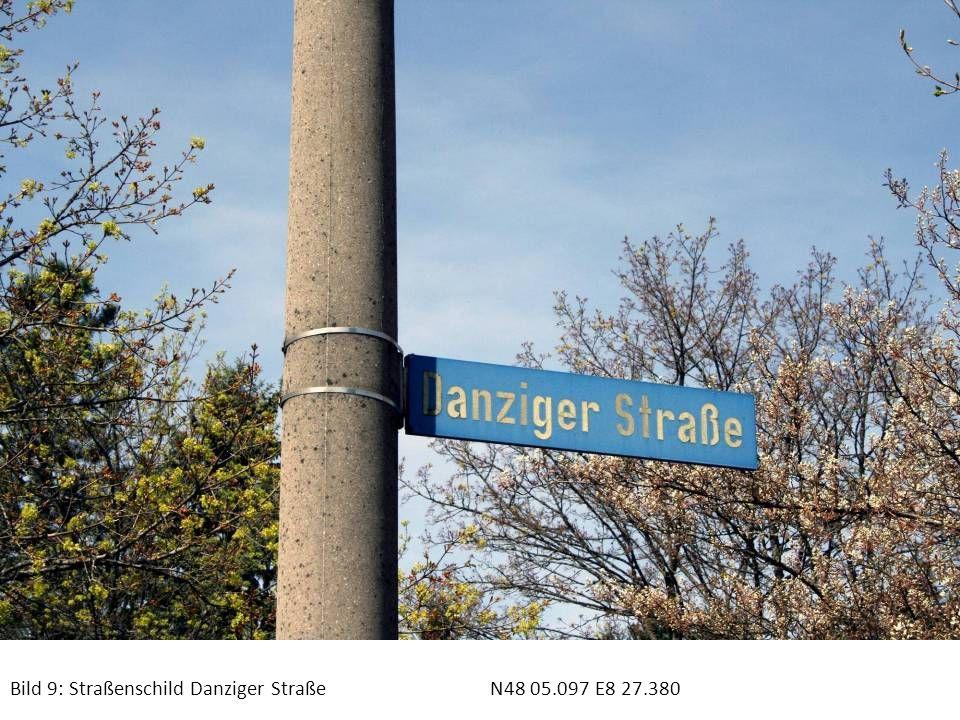 Bild 9: Straßenschild Danziger Straße N48 05.097 E8 27.380