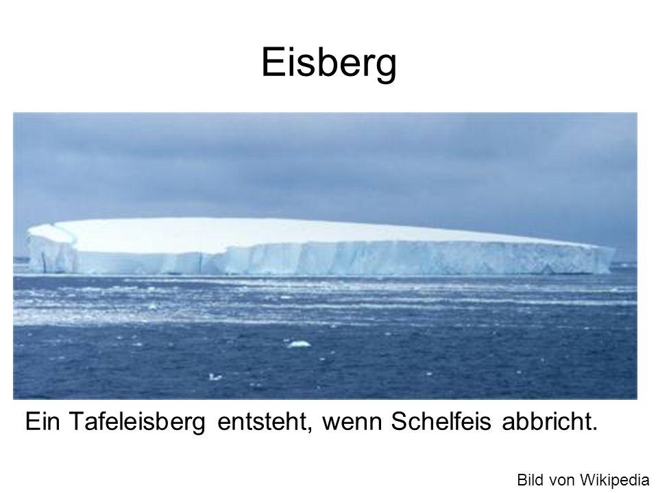 Eisberg Ein Tafeleisberg entsteht, wenn Schelfeis abbricht.