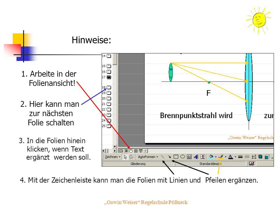 Hinweise: 1. Arbeite in der Folienansicht!