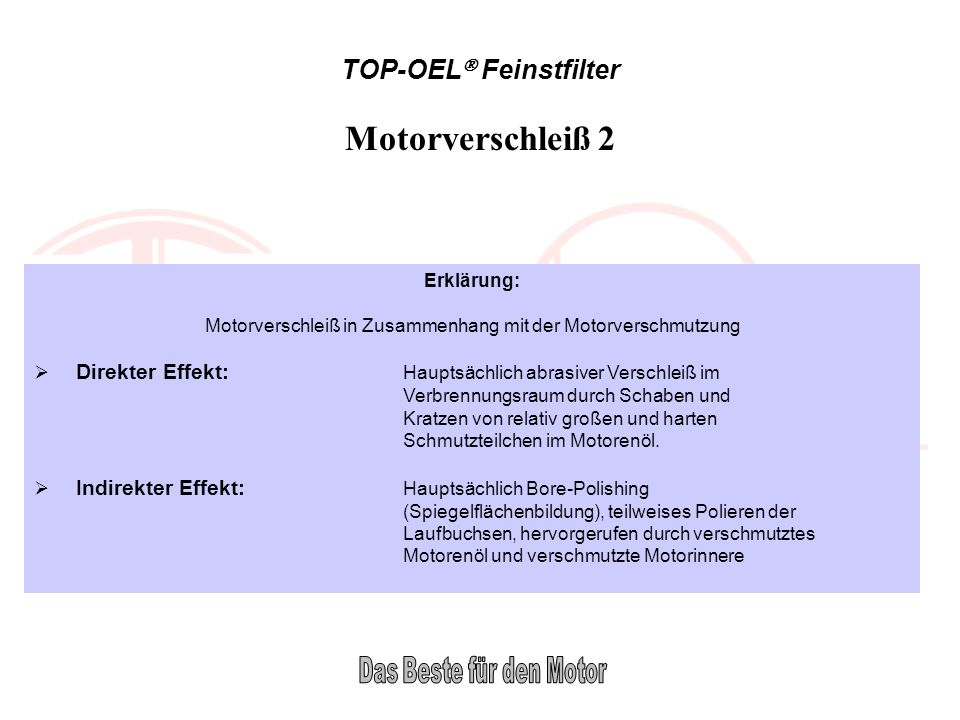 Motorverschleiß 2 TOP-OEL Feinstfilter Erklärung: