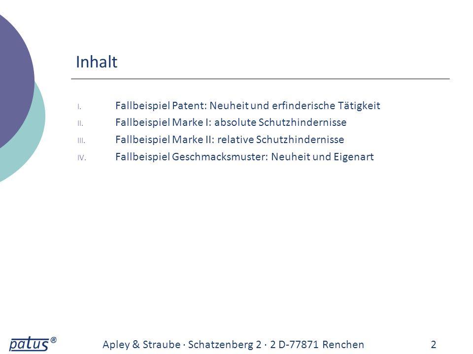 Inhalt Fallbeispiel Patent: Neuheit und erfinderische Tätigkeit