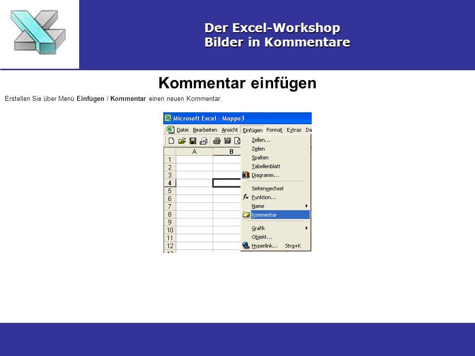 Kommentar einfügen Der Excel-Workshop Bilder in Kommentare