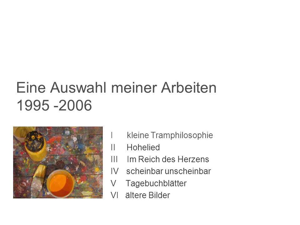 Eine Auswahl meiner Arbeiten 1995 -2006