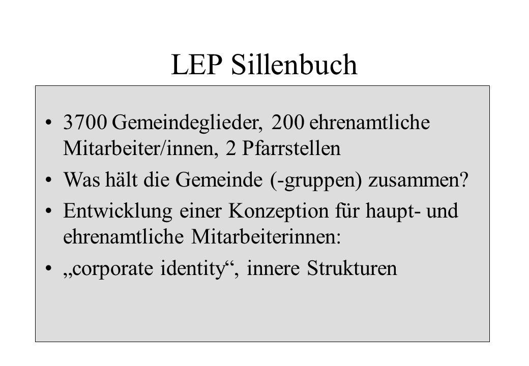 LEP Sillenbuch 3700 Gemeindeglieder, 200 ehrenamtliche Mitarbeiter/innen, 2 Pfarrstellen. Was hält die Gemeinde (-gruppen) zusammen