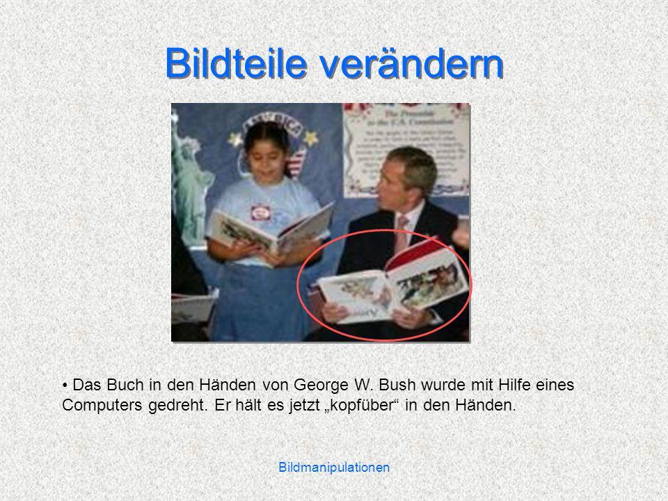 """Bildteile verändern Das Buch in den Händen von George W. Bush wurde mit Hilfe eines Computers gedreht. Er hält es jetzt """"kopfüber in den Händen."""