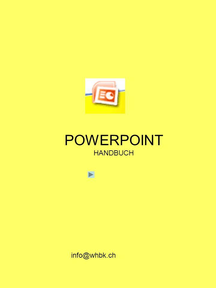 POWERPOINT HANDBUCH info@whbk.ch