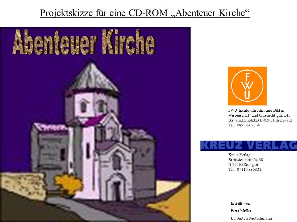 """Projektskizze für eine CD-ROM """"Abenteuer Kirche"""