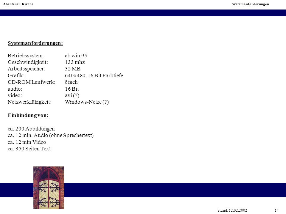 Systemanforderungen: Betriebssystem: ab win 95