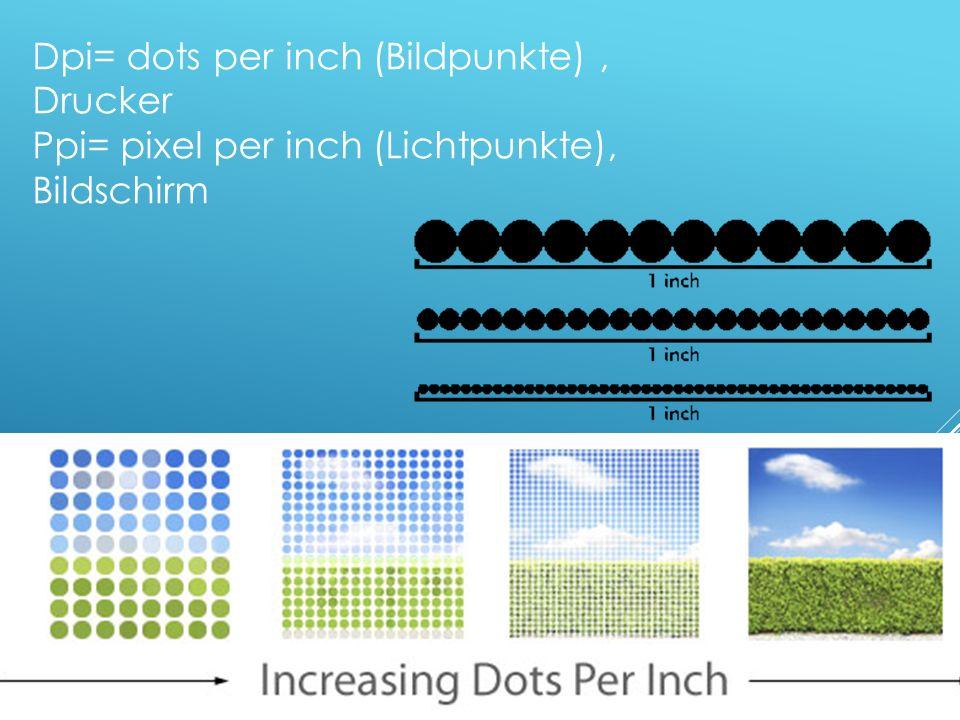 Dpi= dots per inch (Bildpunkte) , Drucker
