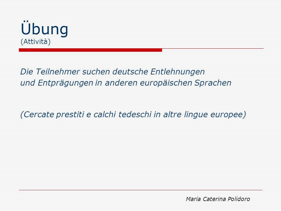 Übung (Attività) Die Teilnehmer suchen deutsche Entlehnungen