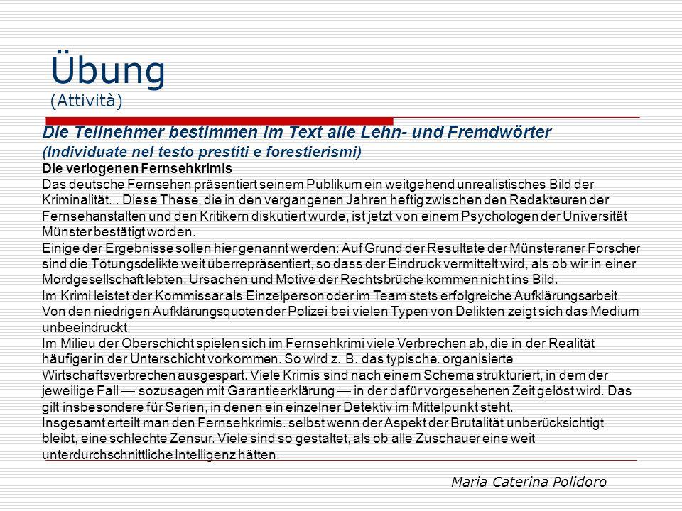 Übung (Attività) Die Teilnehmer bestimmen im Text alle Lehn- und Fremdwörter. (Individuate nel testo prestiti e forestierismi)