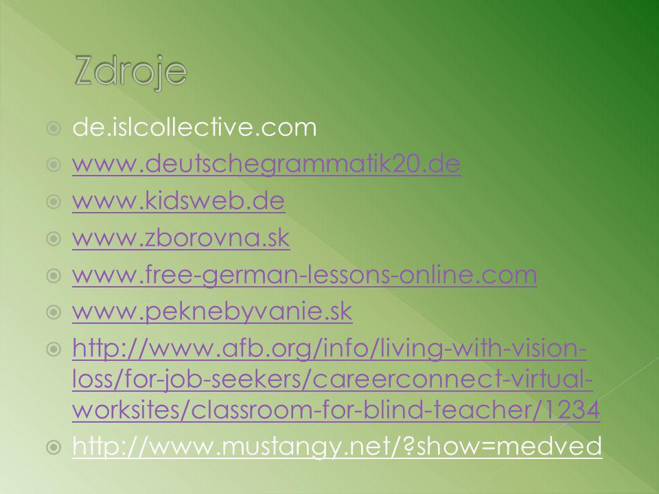 Zdroje de.islcollective.com www.deutschegrammatik20.de www.kidsweb.de