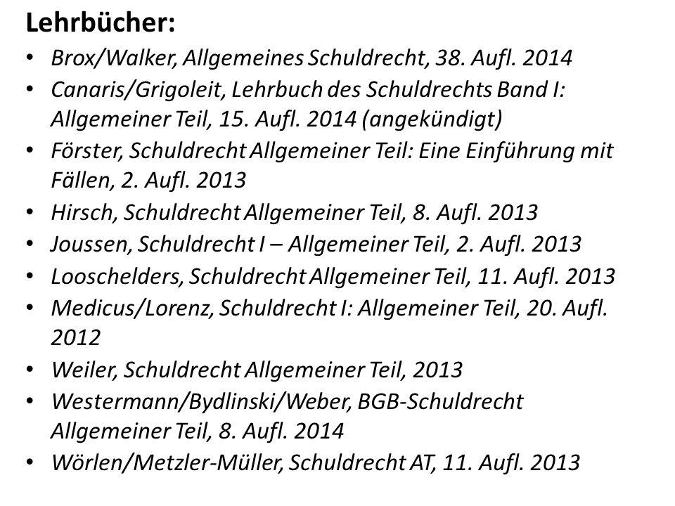 Lehrbücher: Brox/Walker, Allgemeines Schuldrecht, 38. Aufl. 2014