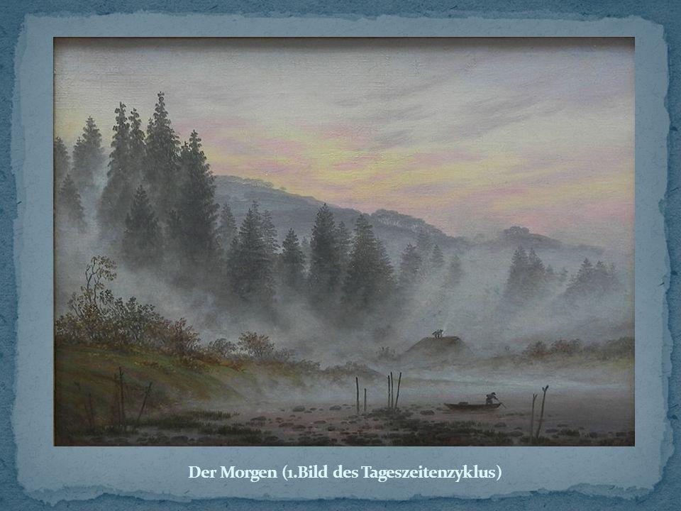 Der Morgen (1.Bild des Tageszeitenzyklus)