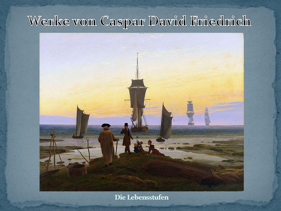 Werke von Caspar David Friedrich