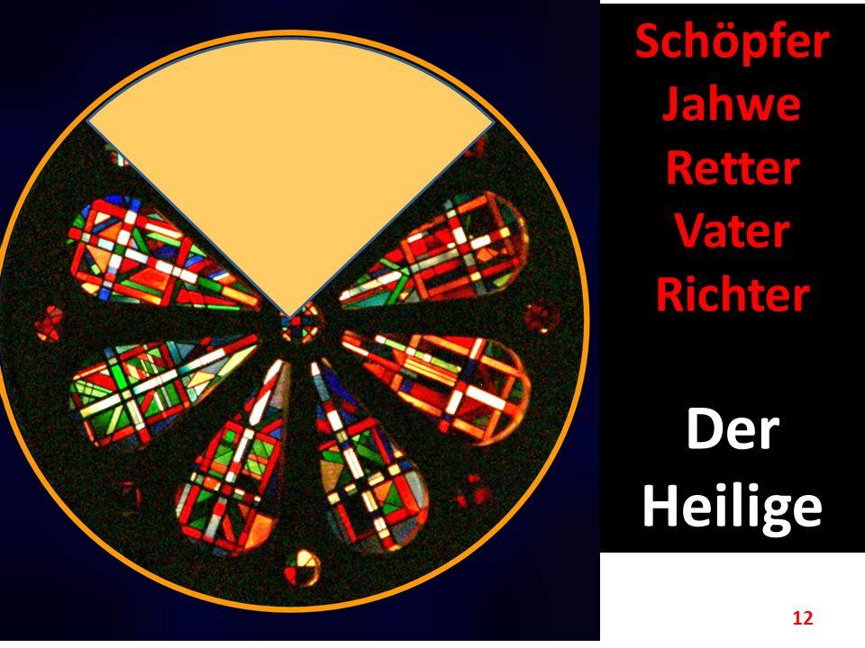 Schöpfer Jahwe Retter Vater Richter Der Heilige