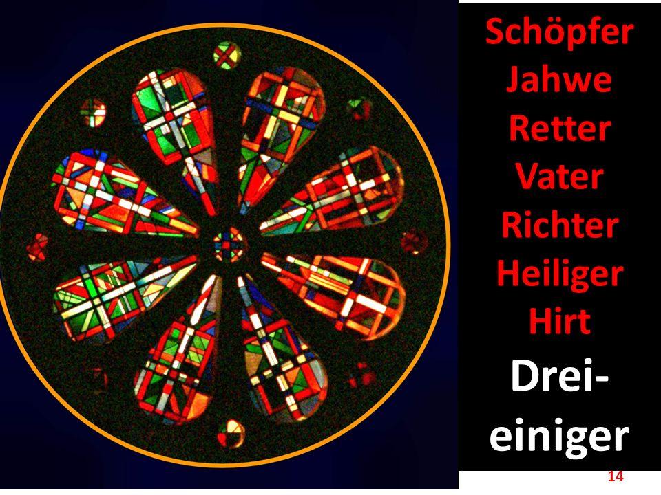 Schöpfer Jahwe Retter Vater Richter Heiliger Hirt Drei-einiger