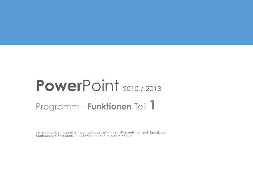 PowerPoint 2010 / 2013 Programm – Funktionen Teil 1