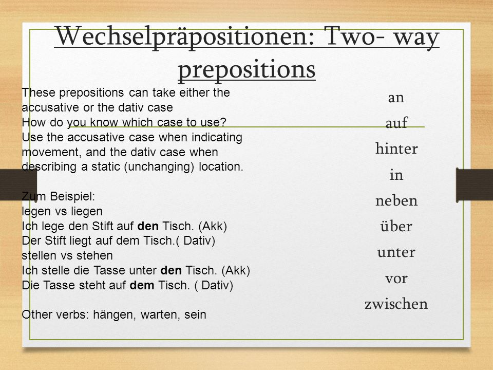 Wechselpräpositionen: Two- way prepositions