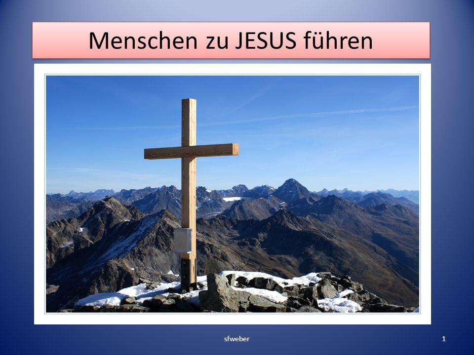 Menschen zu JESUS führen
