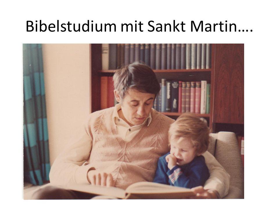 Bibelstudium mit Sankt Martin….