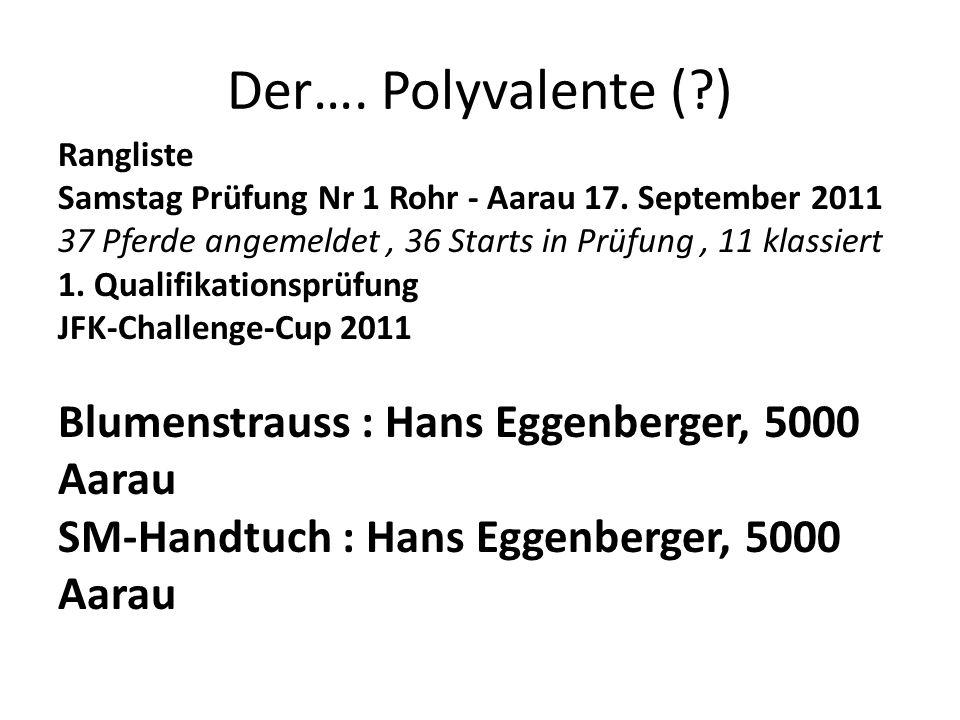 Der…. Polyvalente ( ) Blumenstrauss : Hans Eggenberger, 5000 Aarau