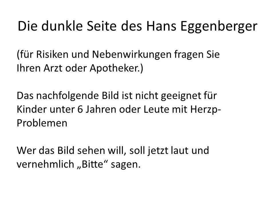 Die dunkle Seite des Hans Eggenberger