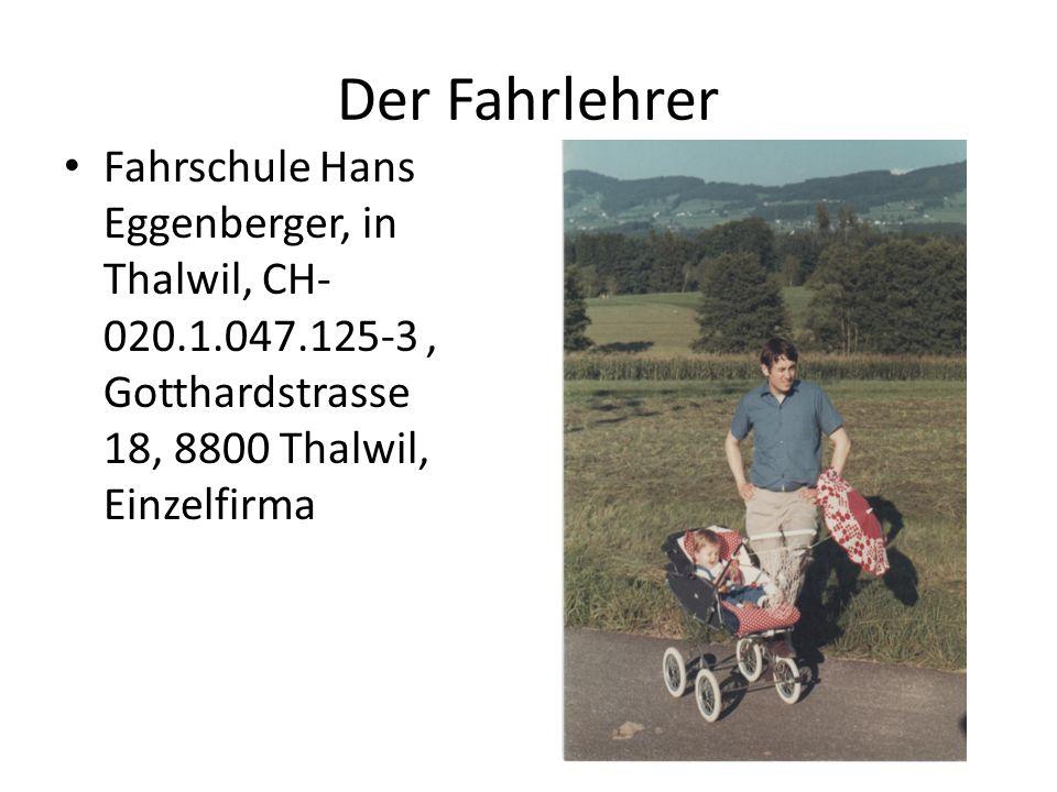 Der Fahrlehrer Fahrschule Hans Eggenberger, in Thalwil, CH-020.1.047.125-3 , Gotthardstrasse 18, 8800 Thalwil, Einzelfirma.