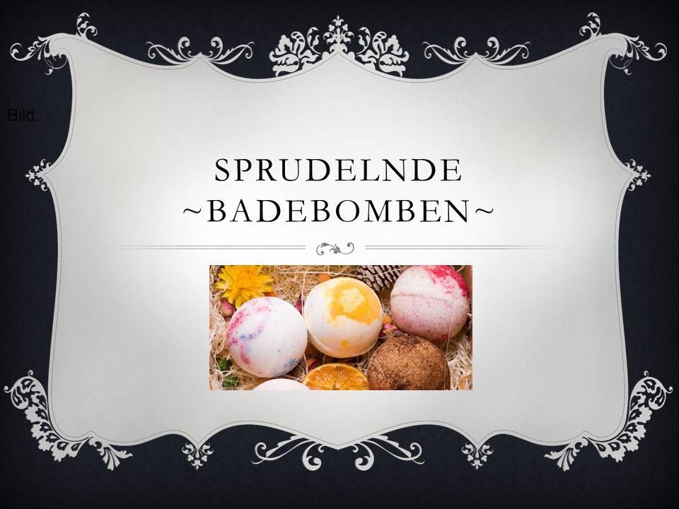 Sprudelnde ~Badebomben~