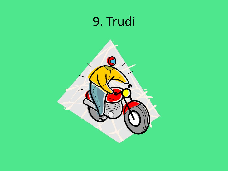 9. Trudi