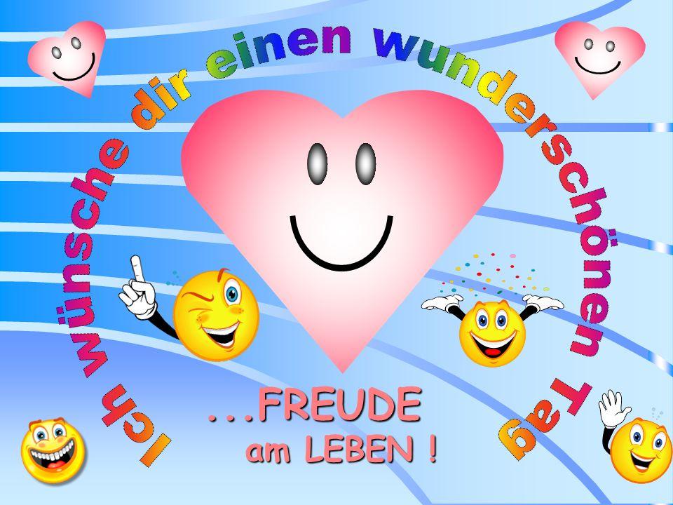 Ich wünsche dir einen wunderschönen Tag