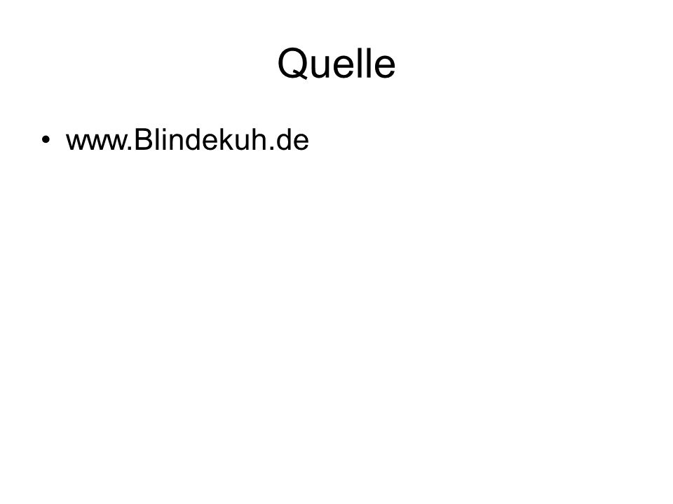 Quelle www.Blindekuh.de