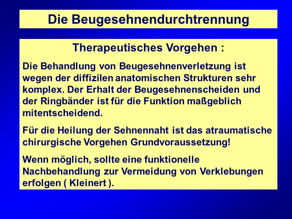 Die Beugesehnendurchtrennung Therapeutisches Vorgehen :
