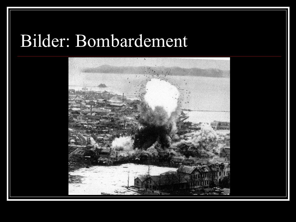 Bilder: Bombardement
