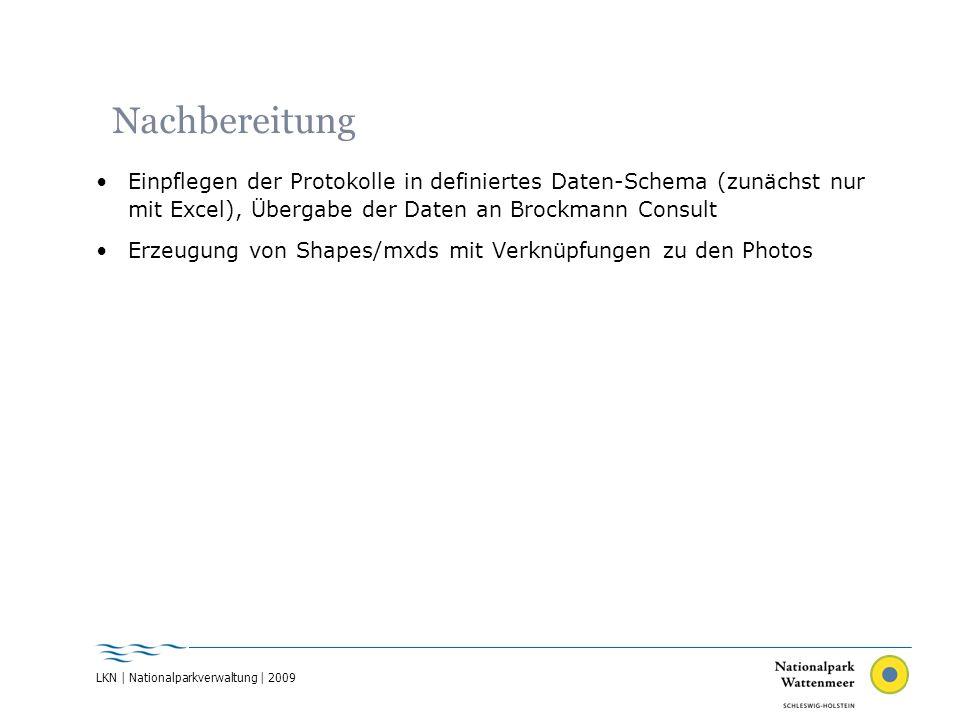 Nachbereitung Einpflegen der Protokolle in definiertes Daten-Schema (zunächst nur mit Excel), Übergabe der Daten an Brockmann Consult.