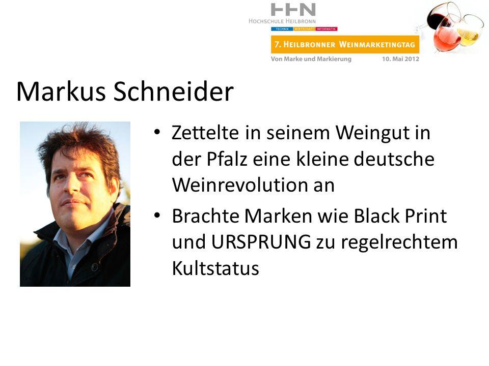 Markus Schneider Zettelte in seinem Weingut in der Pfalz eine kleine deutsche Weinrevolution an.