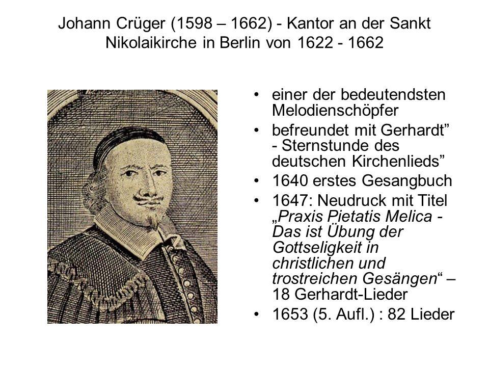 Johann Crüger (1598 – 1662) - Kantor an der Sankt Nikolaikirche in Berlin von 1622 - 1662
