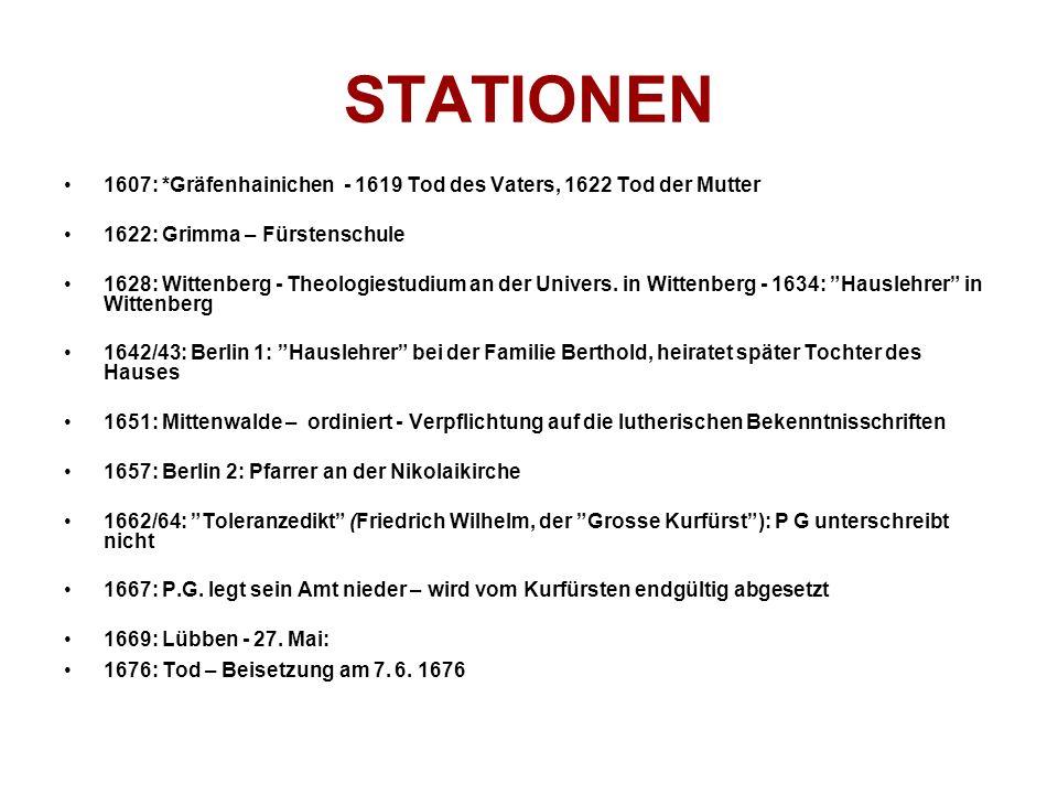 STATIONEN 1607: *Gräfenhainichen - 1619 Tod des Vaters, 1622 Tod der Mutter. 1622: Grimma – Fürstenschule.