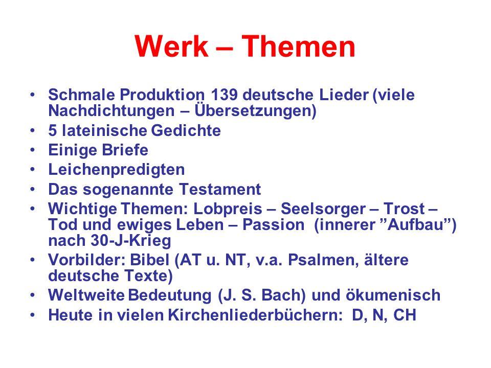 Werk – Themen Schmale Produktion 139 deutsche Lieder (viele Nachdichtungen – Übersetzungen) 5 lateinische Gedichte.