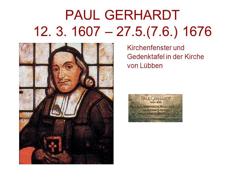 PAUL GERHARDT 12. 3. 1607 – 27.5.(7.6.) 1676 Kirchenfenster und
