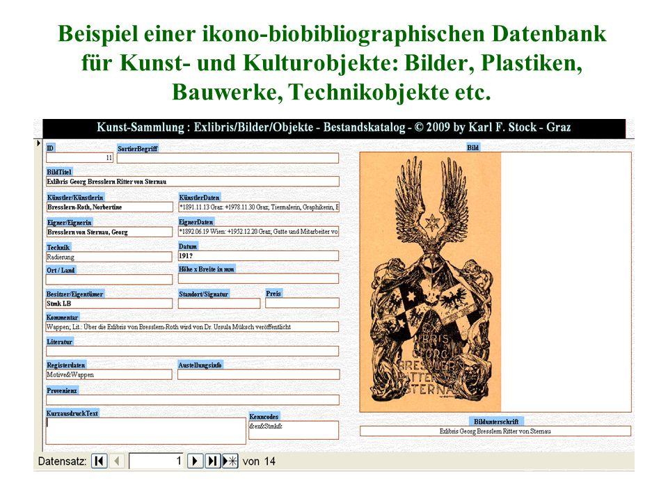 Beispiel einer ikono-biobibliographischen Datenbank für Kunst- und Kulturobjekte: Bilder, Plastiken, Bauwerke, Technikobjekte etc.