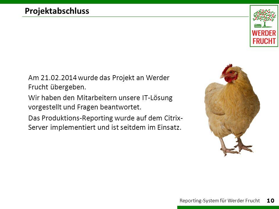 Projektabschluss Am 21.02.2014 wurde das Projekt an Werder Frucht übergeben.