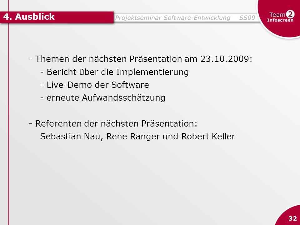 - Themen der nächsten Präsentation am 23.10.2009: