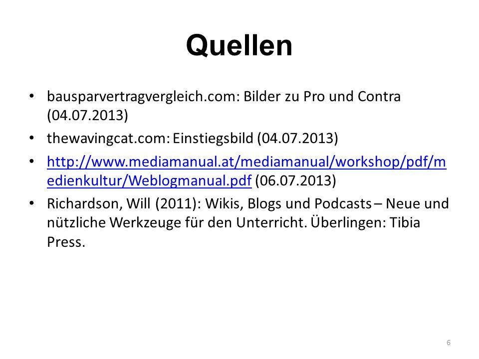 Quellen bausparvertragvergleich.com: Bilder zu Pro und Contra (04.07.2013) thewavingcat.com: Einstiegsbild (04.07.2013)