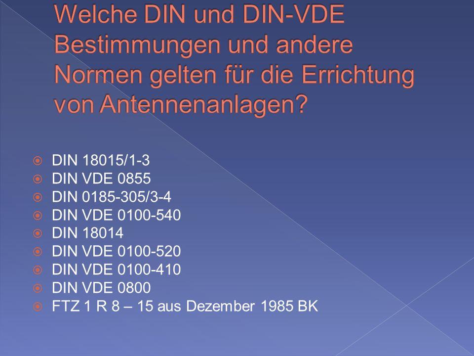 Welche DIN und DIN-VDE Bestimmungen und andere Normen gelten für die Errichtung von Antennenanlagen