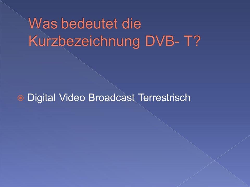 Was bedeutet die Kurzbezeichnung DVB- T