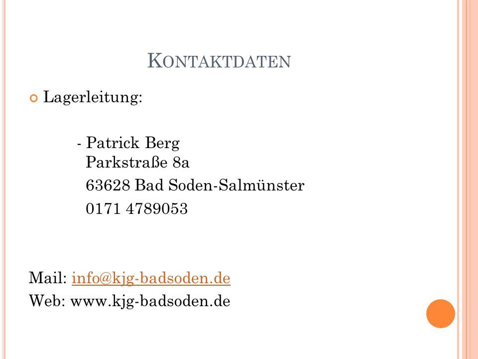 Kontaktdaten Lagerleitung: - Patrick Berg Parkstraße 8a