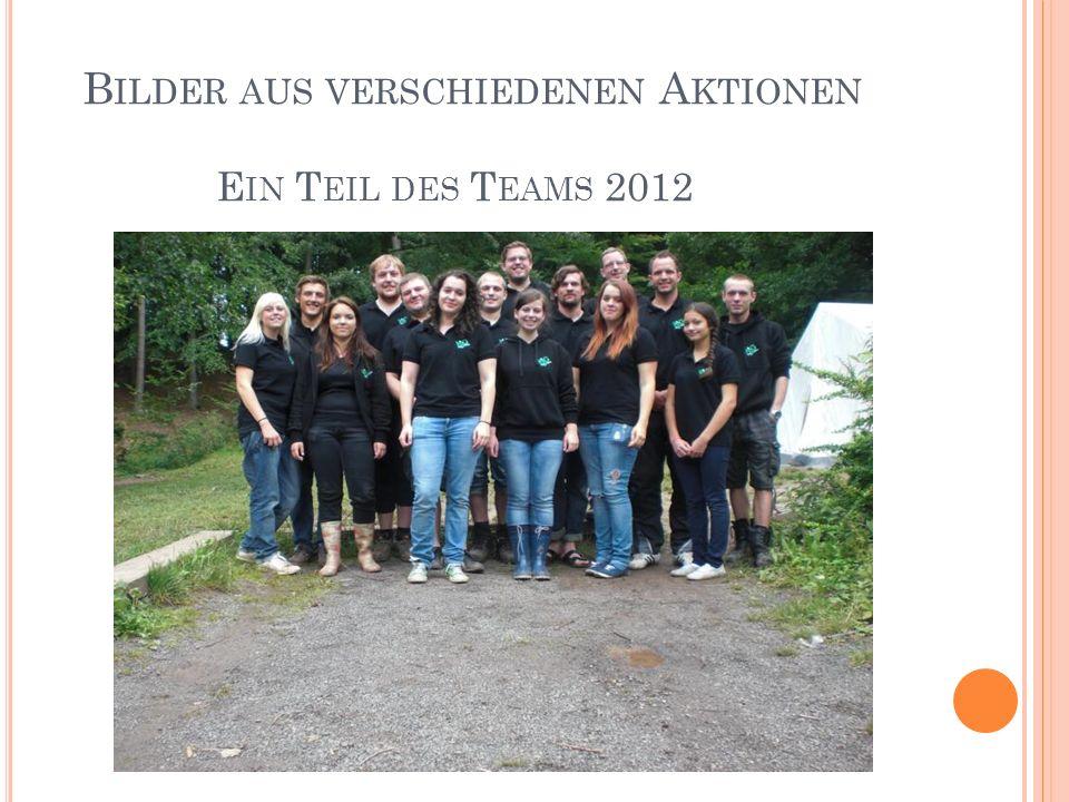 Bilder aus verschiedenen Aktionen Ein Teil des Teams 2012